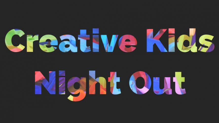 Creative Kids Night Out