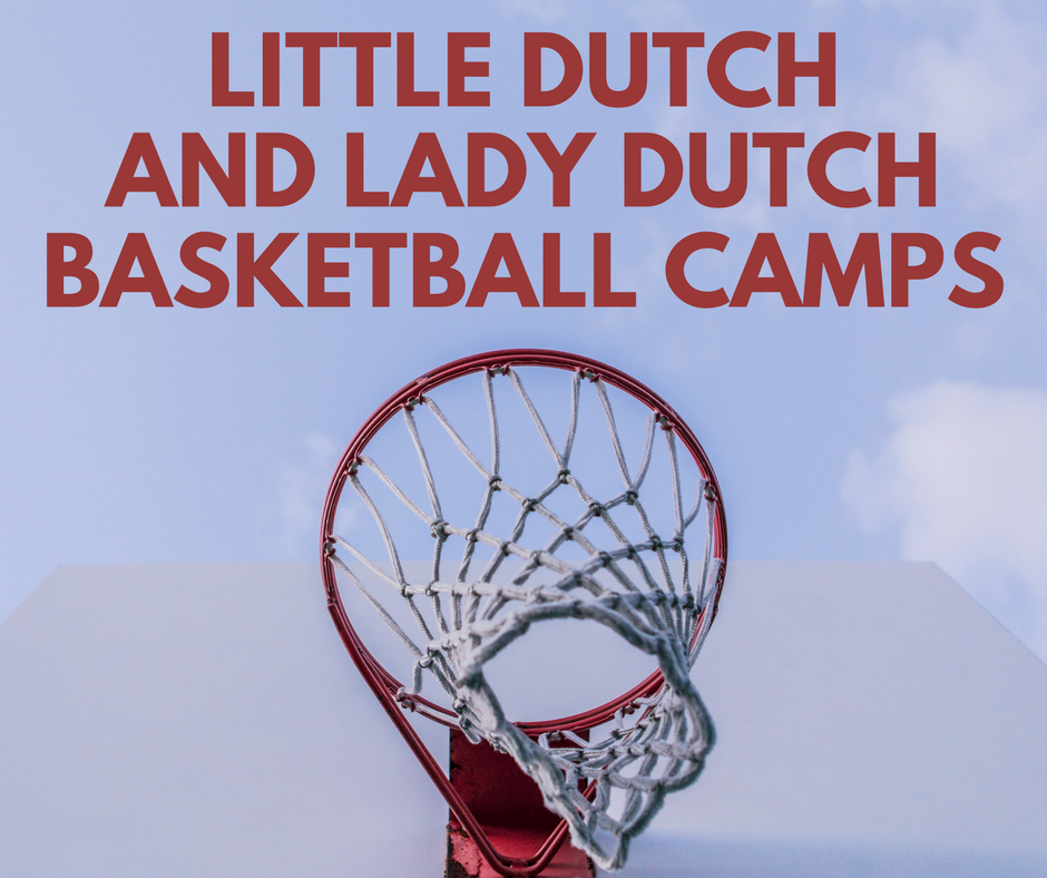 Little Dutch and Lady Dutch Basketball Camps